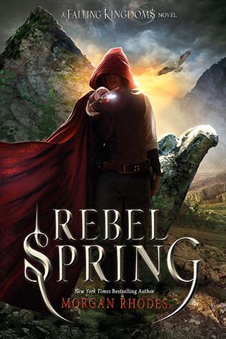 Rebel Spring (Falling Kingdoms #2) by Morgan Rhodes