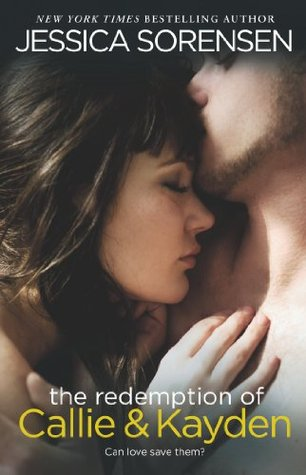 The Redemption of Callie & Kayden (The Coincidence #2) by Jessica Sorensen