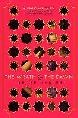 The Wrath and the Dawn (The Wrath and the Dawn #1) by Renee Ahdieh